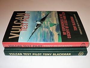 Vulcan Test Pilot: My Experiences in the: Tony Blackman