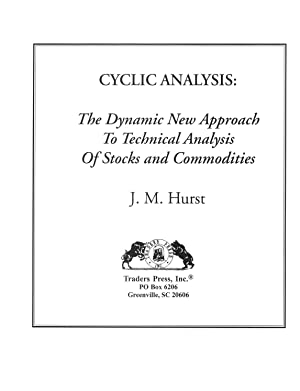 Cyclic Analysis: The Dynamic New Approach To Technical Analysis Of Stocks and Commodities: Hurst, ...