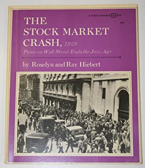 The Stock Market Crash, 1929 Panic on: Hiebert, Roselyn; Hiebert,