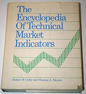 The Encyclopedia of Technical Market Indicators: Colby, Robert W.;