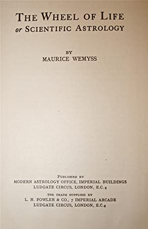 The Wheel of Life or Scientific Astrology (Complete 5 Volume Set): Wemyss, Maurice