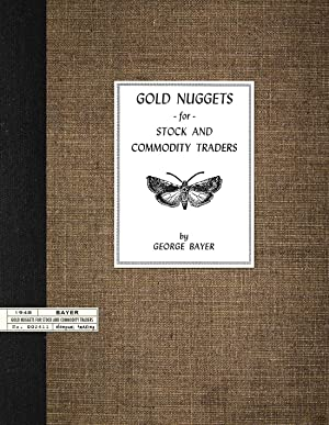 Gold Nuggets for Stock and Commodity Traders: Bayer, George