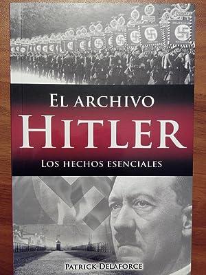 El archivo Hitler. Los hechos esenciales: Patrick Delaforce