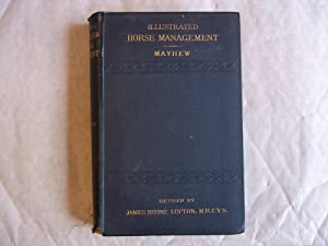 Mayhew`s Illustrated Horse Management; Containing Descriptive Remarks: Mayhew/Lupton. James Irvine