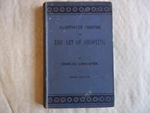 An Illustrated Treatise on the Art of: Lancaster. Charles