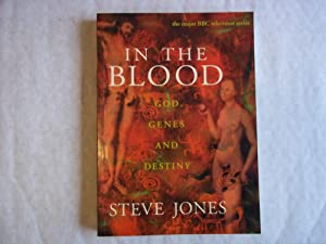 In the Blood: God, Genes and Destiny: Jones, Steve