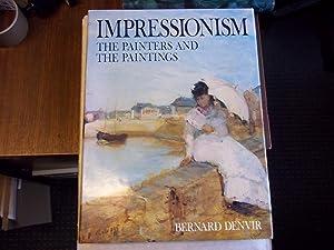 Impressionism: The Painters and the Paintings: Denvir, Bernard; Van