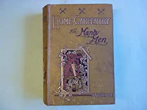 Home Carpentry for Handy Men: A Book: Chilton-Young,Francis
