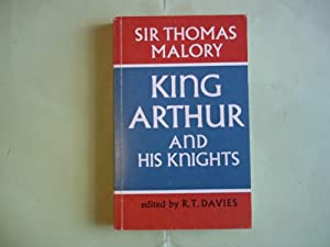 King Arthur and His Knights of the: Sir Thomas Malory