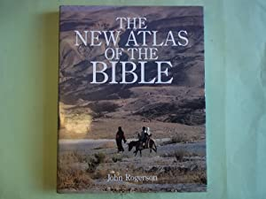 New Atlas of the Bible, The (An: Rogerson, John