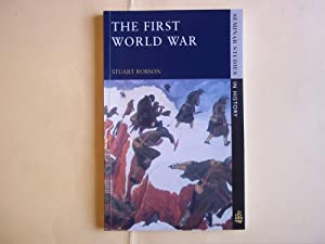The First World War (Seminar Studies In: Robson, Prof Stuart