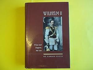 Wilhelm II: Prince and Emperor, 1859-1900 (Cecil,: Cecil, Lamar