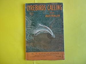 Lyrebirds Calling from Australia.: Littlejohns. R.T.