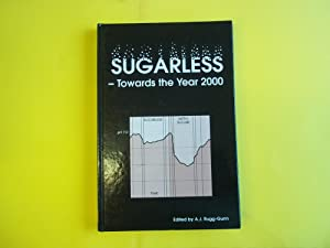 Sugarless: Towards the Year 2000 (Special Publication): Rugg-Gunn. Andrew J.