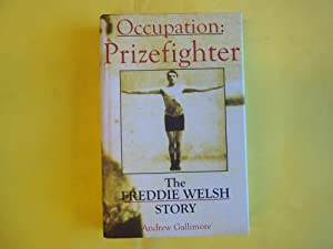 Occupation, Prizefighter: The Freddie Welsh Story: Andrew Gallimore