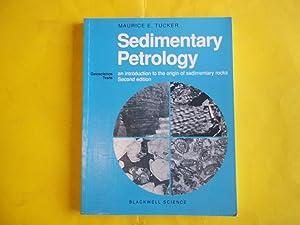 Sedimentary Petrology: An Introduction to the Origin: M. E. Tucker