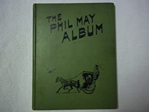 The Phil May Album. Collected By Augustus M. Noore.