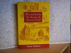 Reconstructing the Society of Ancient Israel.: McNutt. Paula M.