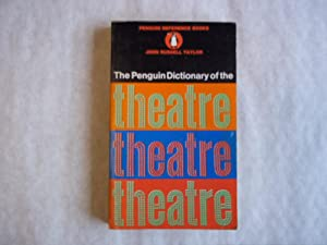 The Penguin Dictionary of the Theatre: Taylor, John G.