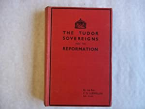 The Tudor Soverigns and the Reformation.: Llewellin. The Rev.