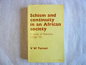 Schism and Continuity in an African Society.: Turner. V.W.