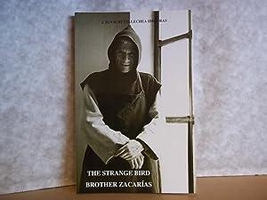 The Strange Bird. Brother Zacarias.: Idigoras. J. Ignacio