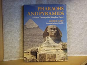 Pharaohs and Pyramids. A Guide Through Old: Hart. George