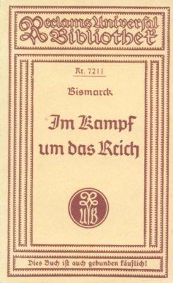 Im Kampf um das Reich.: Bismarck,