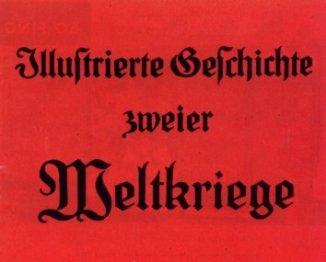 Illustrierte Geschichte zweier Weltkriege.