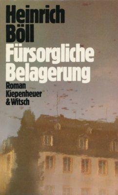 Fürsorgliche Belagerung.: Böll, Heinrich,