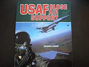 USAF Close Air Support.: Drury, Richard S.