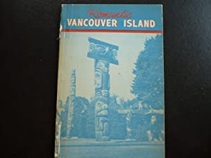 Romantic Vancouver Island: Victoria, Yesterday and Today.: Abraham, Dorothy.