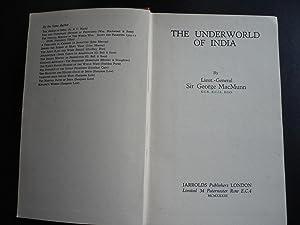 The Underworld of India.: MacMunn, Lieut.-General Sir