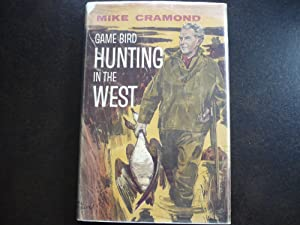 Game Bird Hunting in the West.: Cramond, Mike