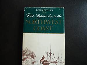 First Approaches to the Northwest Coast.: Pethick, Derek