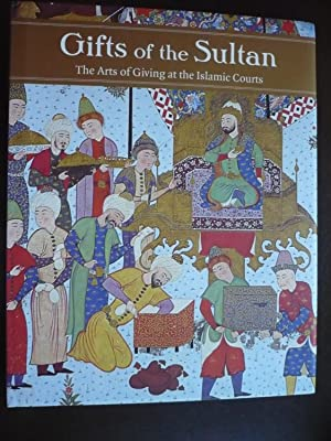 Gifts of the Sultan: The Arts of: Komaroff, Linda