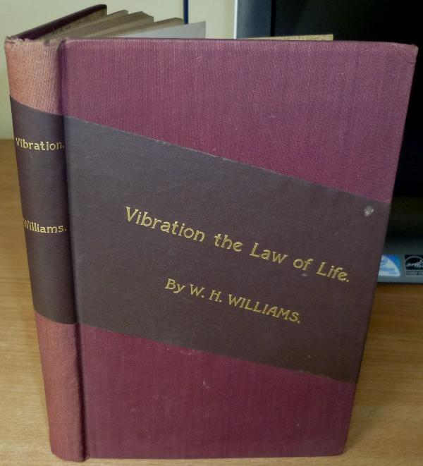 Vibration The Law Of Life. WILLIAMS W. H.