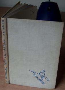 Manual for Ski-Babies.: HEINRICH Fritz.