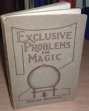 Exclusive Problems in Magic.: BAGSHAWE Edward.