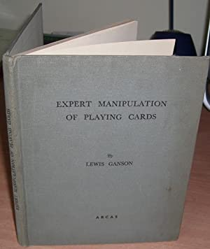 Expert Manipulation of Playing Cards.: GANSON Lewis.
