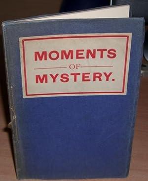 Moments of Mystery.: MOLE H. C. and NALDRETT Percy.