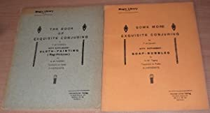 The Book of Exquisite Conjuring. Some More Exquisite Conjuring. 2 volumes.: CONRADI F. W.