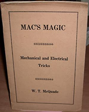 Mac's Magic. Mechanical and Electrical Tricks.: MCQUADE W. T.