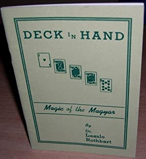 Deck in Hand. Magic of the Magyar.: ROTHBART Dr. Laszlo.