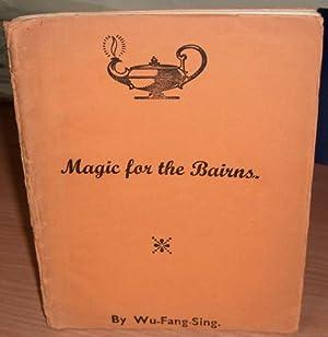 Magic for the Bairns.: WU-FANG-SING.