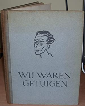 Wij Waren Getuigen. With Signed Presentation Inscription from Piet Klaasse.: KLAASSE Piet.