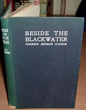 Beside the Blackwater.: O'CONOR Norreys Jephson.