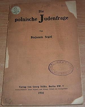 Die polnische Judenfrage.: SEGEL Binjamin.