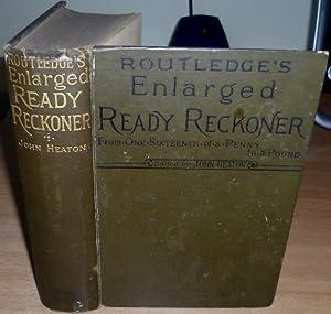 Routledge's Enlarged Ready Reckoner.: HEATON John.