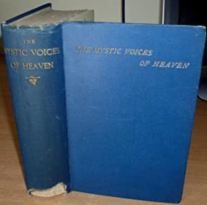 The Mystic Voices of Heaven or, The Supernatural Revealed in the Natural Science of the Heavens.: ...